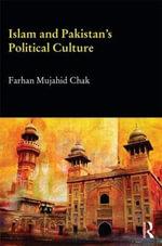 Islam and Pakistan's Political Culture - Farhan Mujahid Chak