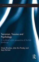 Terrorism, Trauma and Psychology : A Multilevel Victim Perspective of the Bali Bombings - Gwen Brookes