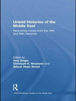 Untold Histories of the Middle East : Recovering Voices from the 19th and 20th Centuries