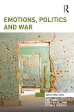Emotions, Politics and War : Interventions