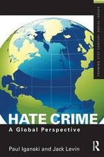 Hate Crime : A Global Perspective - Paul Iganski