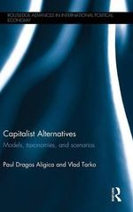 Capitalist Alternatives : Models, Taxonomies, Scenarios - Paul Dragos Aligica