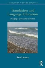 Translation and Language Education : Pedagogic Approaches Explored - Sara Laviosa