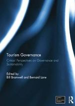 Tourism Governance : Critical Perspectives on Governance and Sustainability