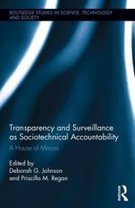Transparency and Surveillance as Sociotechnical Accountability : A House of Mirrors