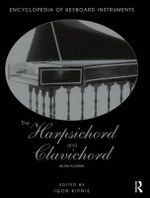 The Harpsichord and Clavichord : An Encyclopedia