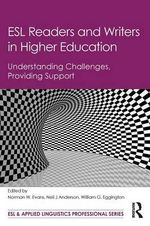 ESL Readers and Writers in Higher Education : Understanding Challenges, Providing Support