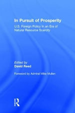 In Pursuit of Prosperity : U.S Foreign Policy in an Era of Natural Resource Scarcity