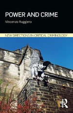 Power and Crime : New Directions in Critical Criminology - Vincenzo Ruggiero