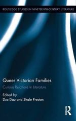 Queer Victorian Families : Curious Relations in Literature