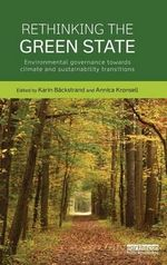 Rethinking the Green State : Environmental Governance Towards Climate and Sustainability Transitions