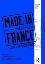 Made in France : Studies in Popular Music