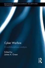 Cyber Warfare : A Multidisciplinary Analysis
