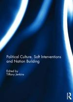 Political Culture, Soft Interventions and Nation Building