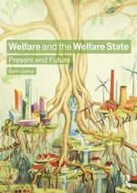 Welfare and the Welfare State : Present and Future - Bent Greve
