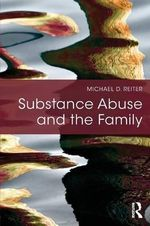 Substance Abuse and the Family - Michael D. Reiter