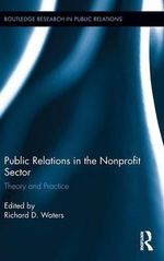 Public Relations in the Nonprofit Sector : Theory and Practice