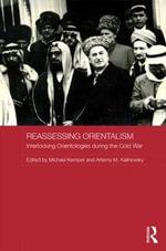 Reassessing Orientalism : Interlocking Orientologies During the Cold War