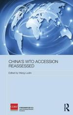 China's WTO Accession Reassessed : Routledge Studies on the Chinese Economy - China Development Research Foundation