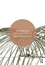 Bamboo Gridshells - David Rockwood
