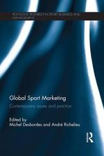 Global Sport Marketing : Contemporary Issues and Practice