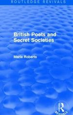 British Poets and Secret Societies - Marie Mulvey-Roberts