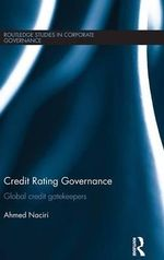 Credit Rating Governance : Global Credit Gatekeepers - Ahmed Naciri