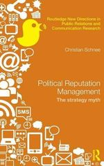 Political Reputation Management : The Strategy Myth - Christian Schnee