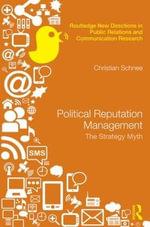 Political Reputation Management : The Strategy Myth - Christian Schnee
