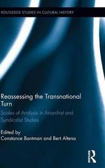 Reassessing the Transnational Turn : Scales of Analysis in Anarchist and Syndicalist Studies