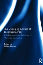 The Changing Context of Local Democracy : Role Perception and Behaviour of Municipal Councillors