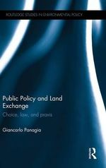 Public Policy and Land Exchange : Choice, Law, and Praxis - Giancarlo Panagia