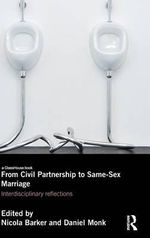 From Civil Partnerships to Same-Sex Marriage : Interdisciplinary Reflections