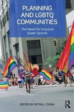 Planning and LGBTQ Communities : The Need for Inclusive Queer Spaces