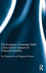 The European Sovereign Debt Crisis and its Impacts on Financial Markets - Go Tamakoshi