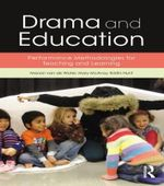 Drama and Education : Performance Methodologies for Teaching and Learning - Manon Van de Water