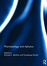 Pharmacology and Aphasia
