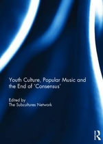 Youth Culture, Popular Music and the End of 'Consensus'