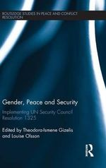 Gender, Peace and Security : Implementing UNSCR 1325