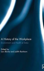 History of the Workplace : Environment and Health at Stake