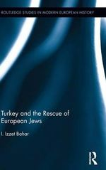 Turkey and the Rescue of European Jews - I. Izzet Bahar