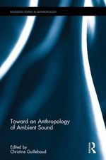 Toward an Anthropology of Ambient Sound - Christine Guillebaud