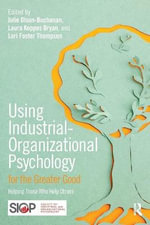 Using Industrial-Organizational Psychology for the Greater Good : Helping Those Who Help Others