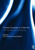 Chinese Consumers in a New Era : Their Travel Behaviors and Psychology
