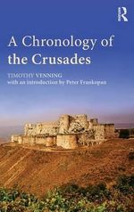 A Chronology of the Crusades - Timothy Venning
