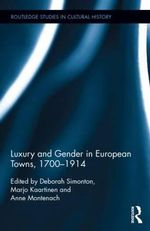 Gender and Luxury in the Modern Urban Economy : A European Perspective, 1700 to 1914