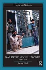 War in the Modern World, 1990-2014 - Jeremy Black