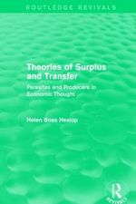 Theories of Surplus and Transfer : Parasites and Producers in Economic Thought - Helen Heslop