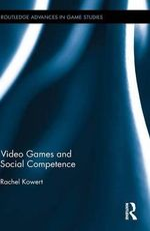 Video Games and Social Competence - Rachel Kowert
