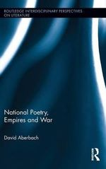 National Poetry, Empires and War : Routledge Interdisciplinary Perspectives on Literature - David Aberbach